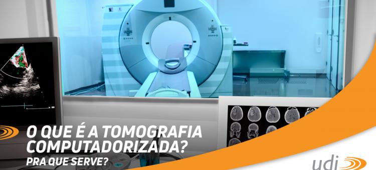 Tomografia Computadorizada: O que é? Para que serve?